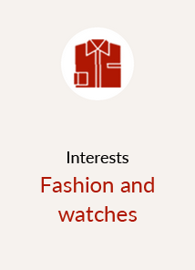 Interests Fashion and watches
